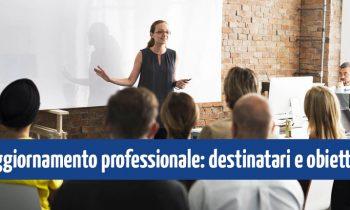 Aggiornamento professionale: destinatari e obiettivi formativi