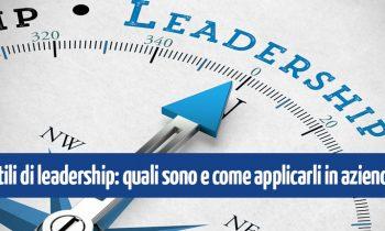 Stili di leadership: quali sono e come applicarli in azienda